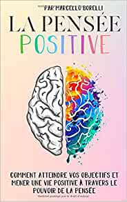 la pensee positive - L'optimisme : 9 compétences à développer pour l'améliorer