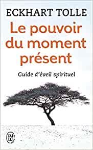 le pouvoir du moment present 1 - 15 choses de la vie à abandonner pour être à nouveau heureux