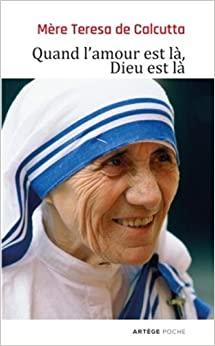 quand lamour - L'œuvre de charité et la vie de Mère Teresa - Biographie
