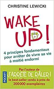 wake up - Votre vie : 5 stratégies pour réussir et changer à tout âge