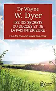 LES DIX SECRETS - 12 attitudes pour la paix face à des personnes difficiles