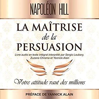 la maitrise de la persuasion - 45 citations pour vous aider à garder votre motivation