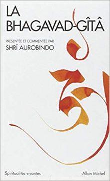 LA BHAGAVAD GÎTÂ SHRI AUROBINDO 219x360 - 12 façons d'agir qui transforment vos rêves en réalité